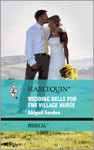 Wedding Bells for the Village Nurse (Medical Romance HB) - Abigail Gordon