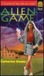 Alien Game - Catherine Dexter, Catherine Dexter Martin, Eric Velasquez