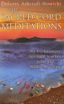 The Sacred Cord Meditations: An Evolutionary Spiritual Journey Using the Atlantean Rosary - Dolores Ashcroft-Nowicki