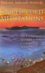 The Sacred Cord Meditations: An Evolutionary Spiritual Journey Using the Atlantean Rosary - Dolores Ashcroft-Nowicki