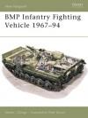 BMP Infantry Fighting Vehicle 1967-94 - Steven J. Zaloga