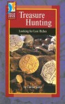Treasure Hunting: Looking for Lost Riches - Caitlin Scott