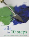 Oils in 10 Steps: Learn All the Techniques You Need In Just One Painting - Ian Sidaway