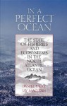In a Perfect Ocean: The State Of Fisheries And Ecosystems In The North Atlantic Ocean - Daniel Pauly, Jay Maclean