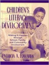 Children's Literacy Development: Making It Happen Through School, Family, and Community Involvement - Patricia A. Edwards