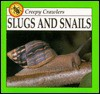 Slugs and Snails - Lynn M. Stone