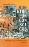 Running Unconscious - Peter McPhee
