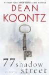 77 Shadow Street (with bonus novella The Moonlit Mind): A Novel - Dean Koontz
