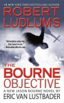Robert Ludlum's (TM) the Bourne Objective - Eric Van Lustbader