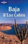 Lonely Planet Baja California: Travel Survival Kit - Wayne Bernhardson, Scott Wayne, Lonely Planet