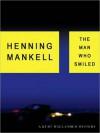 Man Who Smiled: A Kurt Wallander Mystery: A Kurt Wallander Mystery (Audio) - Henning Mankell, Dick Hill