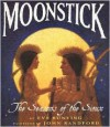 Moonstick: The Seasons of the Sioux - Eve Bunting, John Sandford