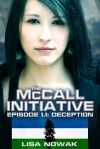 The McCall Initiative Episode 1.1: Deception (The McCall Initiative #1) - Lisa Nowak