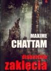Diabelskie zaklęcia - Maxime Chattam