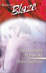 His Private Pleasure (Blaze) - Donna Kauffman