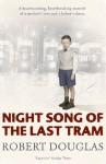 Night Song of the Last Tram: A Glasgow Childhood - Robert Douglas