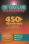 The Video Game Almanac: 450+ Reviews of Computer and Video Games - Mark H. Walker, Mike Emberson, Video Game Nation, Mars Publishing Mark H.
