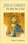 Jesus Christ, The Holy One Of God - Raniero Cantalamessa