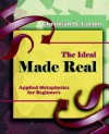 The Ideal Made Real (1909) - Christian D. Larson