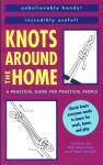 Knots Around the Home - Bob Newman, Tami Knight
