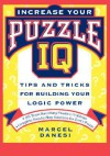 Increase Your Puzzle IQ: Tips and Tricks for Building Your Logic Power - Marcel Danesi