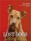 The Lost Dogs: Michael Vick's Dogs and Their Tale of Rescue and Redemption (MP3 Book) - Jim Gorant, Paul Michael Garcia