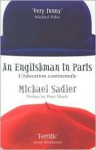 Englishman in Paris: L'Eeducation Continentale - Michael Sadler