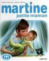Martine petite maman - Marcel Marlier, Gilbert Delahaye