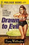 Drawn to Evil (Prologue Crime) - Harry Whittington