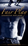 Fair Play - Samantha Wayland