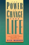 The Power To Change Your Life - Rick Warren