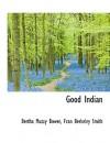 Good Indian - B.M. Bower, Fran Berkeley Smith