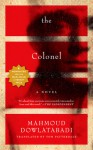 Colonel, The: A Novel - Mahmoud Dowlatabadi