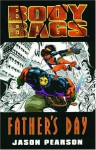Body Bags: Fathers Day - Jason Pearson