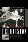 Watching Television - Tony Wilson