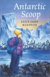 The Antarctic Scoop - Lucy Jane Bledsoe