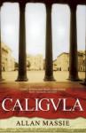 Caligula - Allan Massie