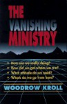 The Vanishing Ministry - Woodrow Kroll