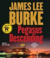 Pegasus Descending (Dave Robicheaux, #15) - James Lee Burke, Will Patton