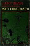 Lucky Seven: Sports Stories - Matt Christopher