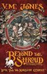 Beyond the Shroud (Karazan Quartet) - V.M. Jones
