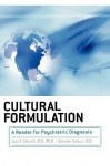 Cultural Formulation: A Reader for Psychiatric Diagnosis - Juan E. Mezzich, Giovanni Caracci, L.J. Kirmayer, Horacio Fabrega, D.L. Parron, Byron J. Good, K.M. Lin, S.M. Manson, Kavin O. Browne, A. Tarik Yilmaz, Mitchell G. Weiss, M.A. Oquendo, R. Graver, Roberto Lewis-Fernandez, R.F. Lim, Hans Rohlof, Sofie Baarnhielm, Lloyd H. R