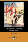 The Story of Lord Clive (Illustrated Edition) (Dodo Press) - John Lang, Stewart Orr