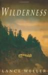Wilderness - Lance Weller
