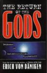 The Return of the Gods: Evidence of Extraterrestrial Visitations - Erich Von Daniken, Matthew Barton