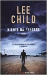 Niente da perdere (Jack Reacher, #12) - Adria Tissoni, Lee Child