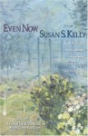 Even Now - Susan Kelly