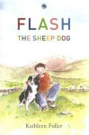 Flash the Sheep Dog - Kathleen Fidler