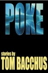 Poke: stories - Tom Bacchus
