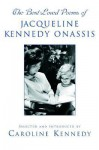 The Best Loved Poems of Jacqueline Kennedy Onassis - Caroline Kennedy, Jacqueline Kennedy Onassis, Caroline Kennedy